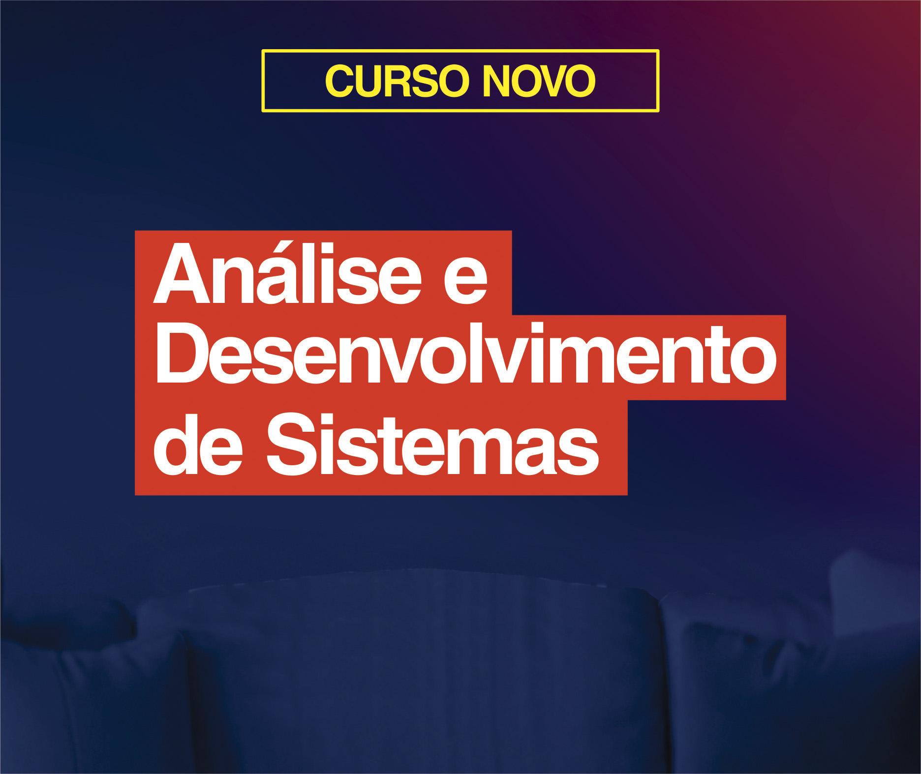 Analise e desenvolvimento de Sistemas